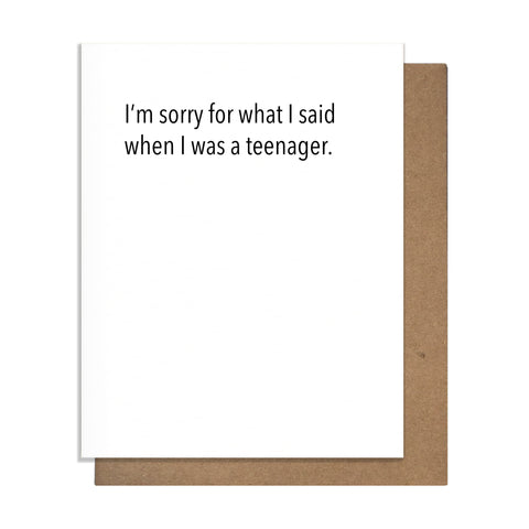 Sorry Teen Mother's / Father's Day Card,  Greeting Card, handmade, american made - The Matt Butler