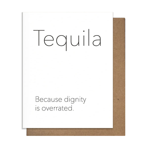 Tequila Dignity Card,  Greeting Card, handmade, american made - The Matt Butler