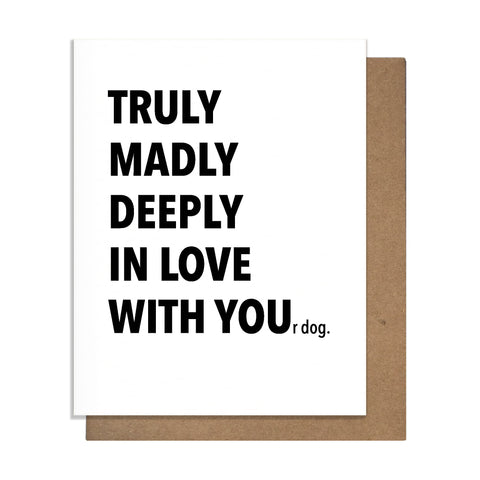 Truly Dog Card,  Greeting Card, handmade, american made - The Matt Butler