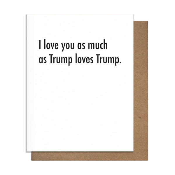 Trump Love Card,  Greeting Card, handmade, american made - The Matt Butler