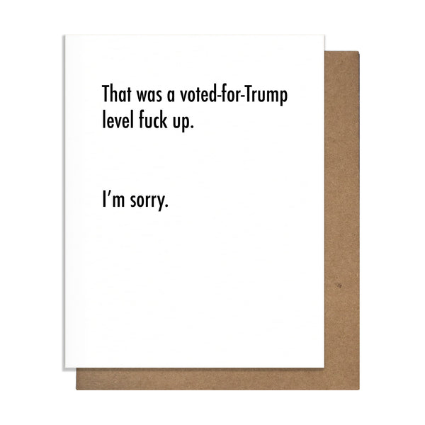 Trump Fuck Up Apology Card,  Greeting Card, handmade, american made - The Matt Butler