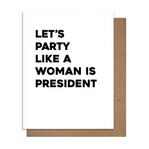 Woman President Card,  Greeting Card, handmade, american made - The Matt Butler