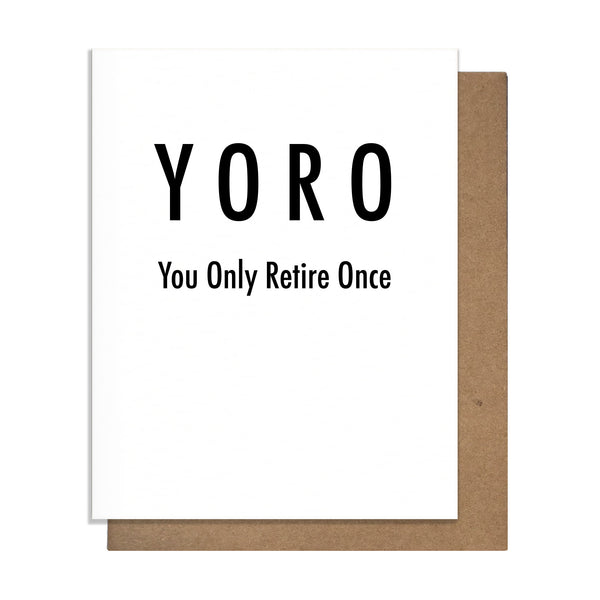 You Only Retire Once Retirement Card,  Greeting Card, handmade, american made - The Matt Butler