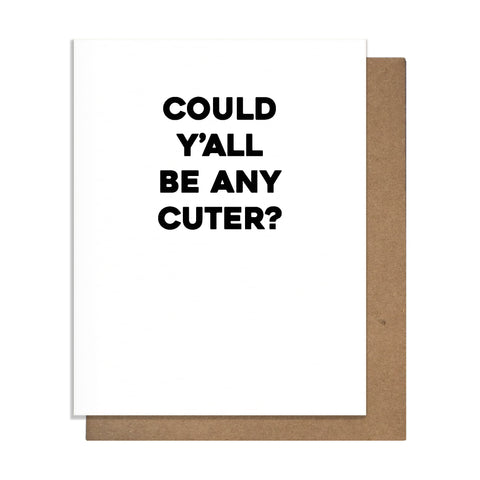 Y'all Cute Card,  Greeting Card, handmade, american made - The Matt Butler