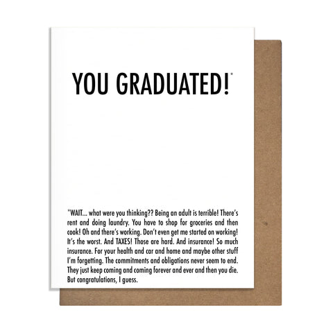 Graduated Why Card,  Greeting Card, handmade, american made - The Matt Butler