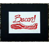 Bacon! Print,  Prints - The Matt Butler