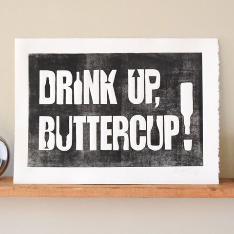 Drink Up, Buttercup! Print,  linocut, wall art - The Matt Butler