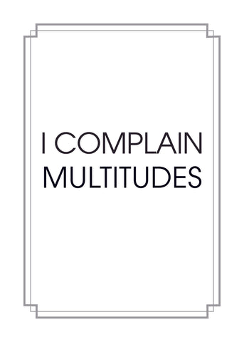 I Complain Multitudes Print,  Prints, handmade, american made - The Matt Butler