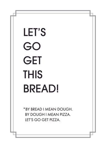 Get This Bread Print,  Prints, handmade, american made - The Matt Butler