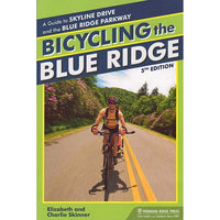 Bicycling the Blue Ridge: A Guide to Skyline Drive and the Blue Ridge Parkway, 5th edition