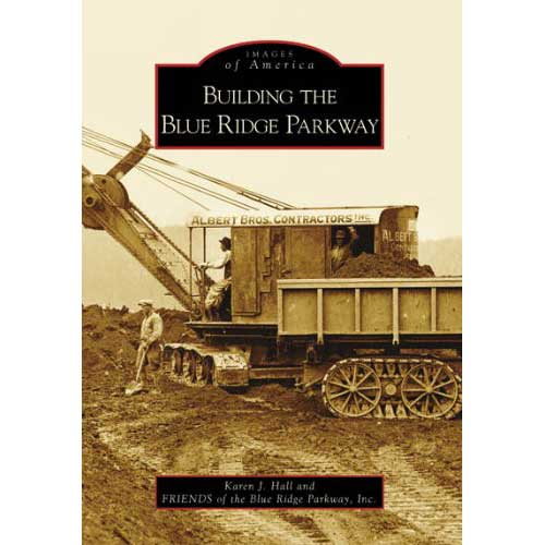Building the Blue Ridge Parkway (Images of America)