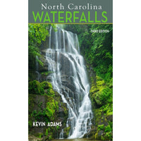 North Carolina Waterfalls: A Hiking & Photography Guide (3rd Edition)