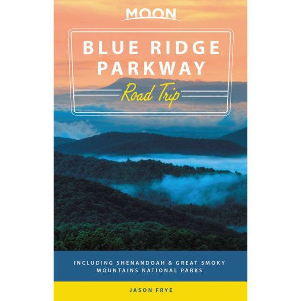 Blue Ridge Parkway Road Trip Travel Guide by Moon