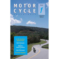 Motorcycle Adventures in the Southern Appalachians, Book 1: North Georgia, Western North Carolina, East Tennessee
