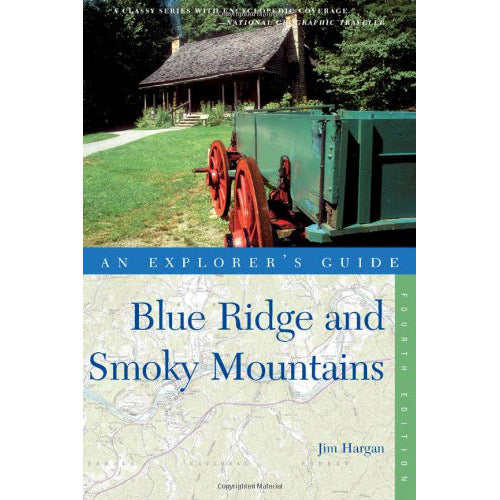 Blue Ridge and Smoky Mountains: An Explorer's Guide