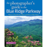 The Photographer's Guide to the Blue Ridge Parkway