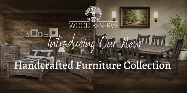Introducing Our New Handcrafted Furniture Collection!