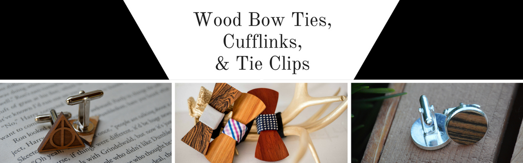 Wood Bow Ties, Wood Cufflinks, and Wood Tie Clips