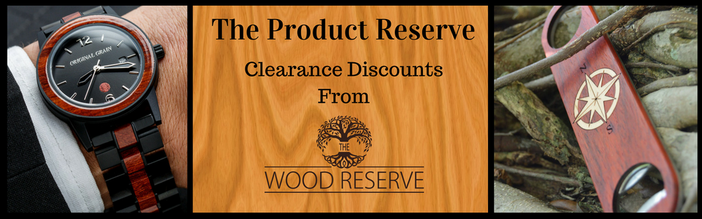 Clearance Discounts from The Wood Reserve