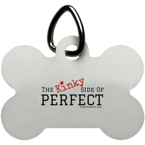 """The Kinky Side Of Perfect"" Dog Bone Pet Tag"