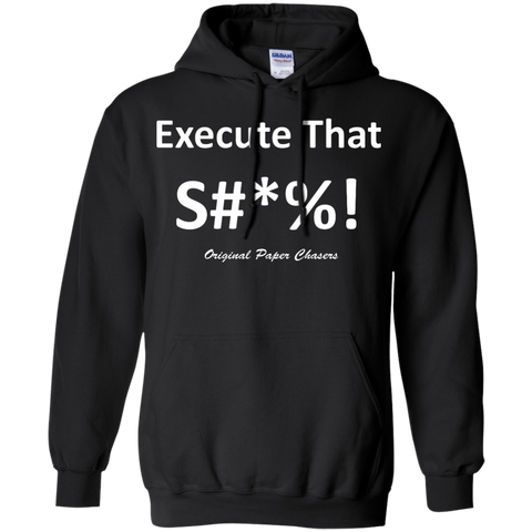 """Execute That Ish"" Paper Chasers Hoodie"