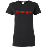 Pursue Love - Ladies T-Shirt