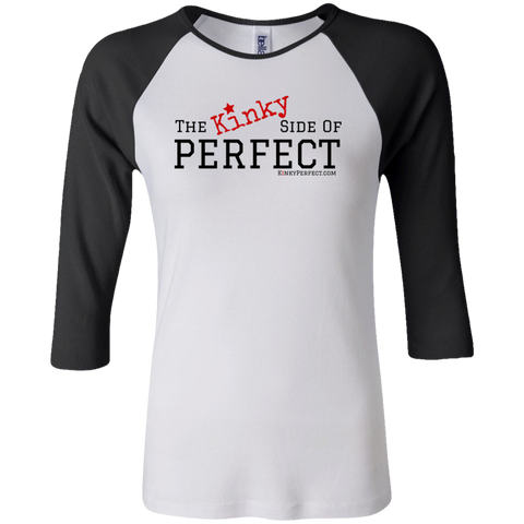 """The Kinky Side Of Perfect"" 3/4 Sleeve Baseball T-Shirt"