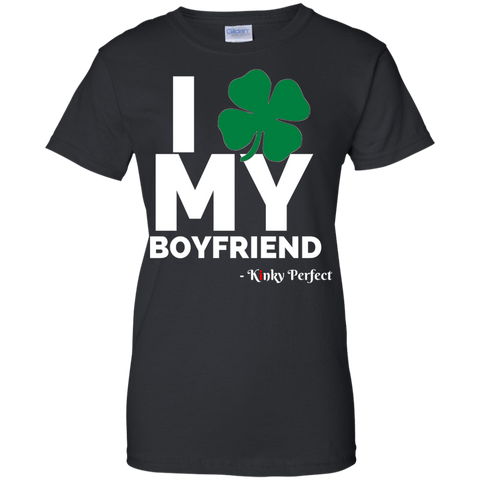 I Love My Boyfriend - Shamrock Ladies 100% Cotton T-Shirt