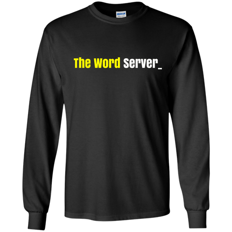 The Word Server Long Sleeve T-shirt