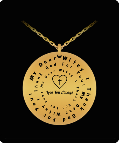 """My Dear Wifey I Thank God For You!"" Love You Always Necklace"