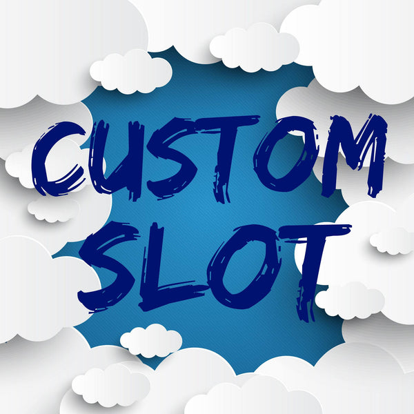 RESERVED Custom Slot