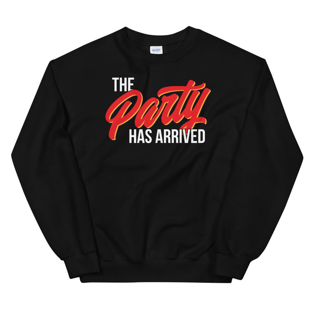 The Party Has Arrived Sweatshirt