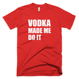 Vodka Made me Do It