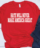 Hate Will Never make America Great