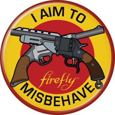 "Firefly 1.25"" Round Collectible Button - I Aim to Misbehave"