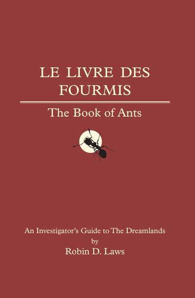 Trail of Cthulhu: Le Livre Des Fourmis: The Book of Ants by Robin D. Laws