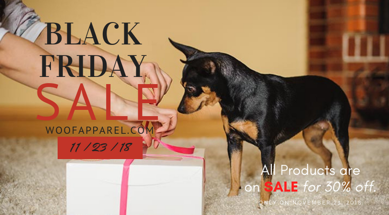 Woof Apparel Black Friday 2018 Special Sale: 30% Off Store-Wide!