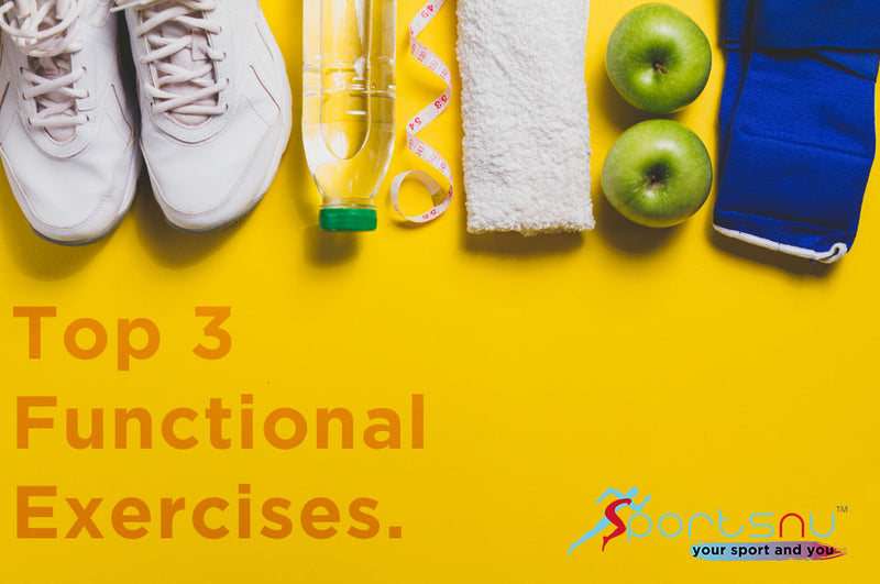 Top 3 functional exercises
