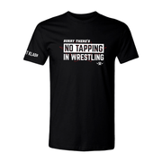 Wrestling - No Tapping In Wrestling T-Shirt