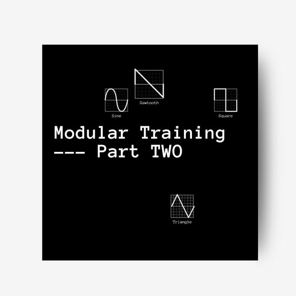 Modular Training - Part TWO