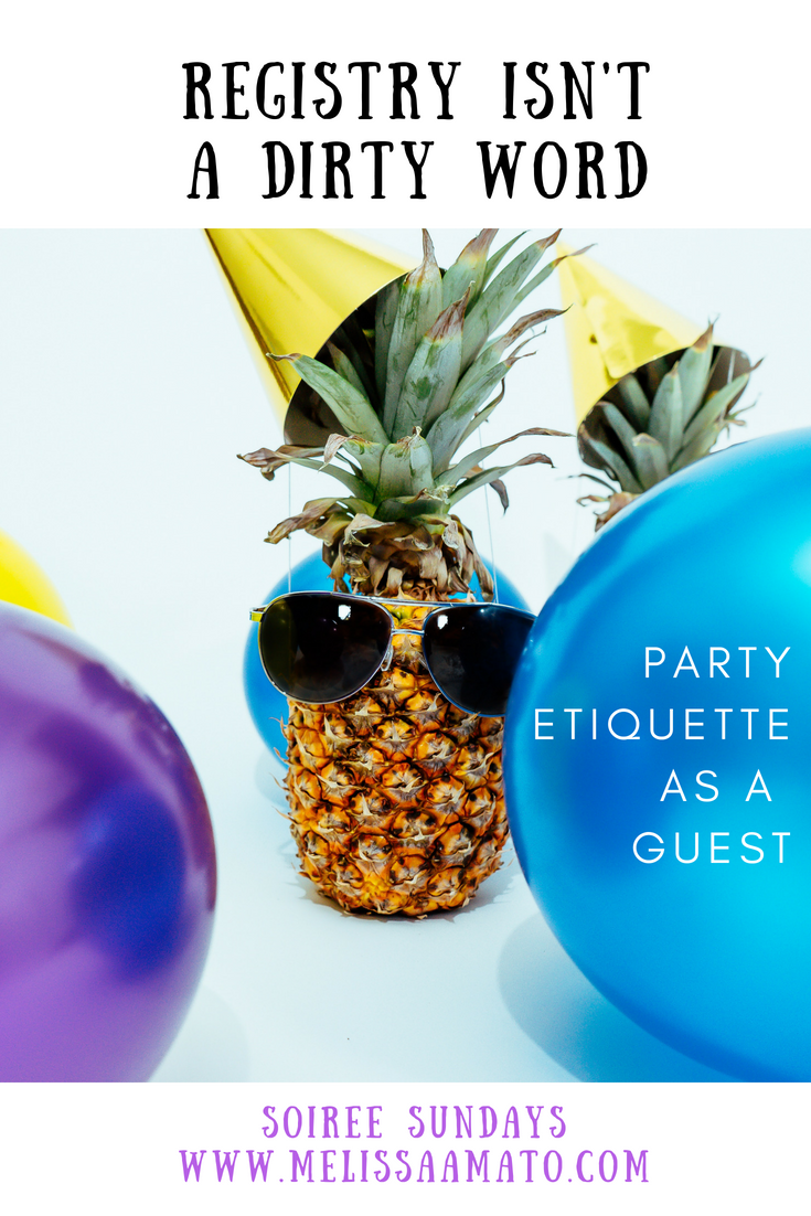 Registry Isn't a Dirty Word: Party Etiquette as a Guest for 10 Parties