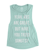 muscles and donuts yeah i have abs but have you tried donuts
