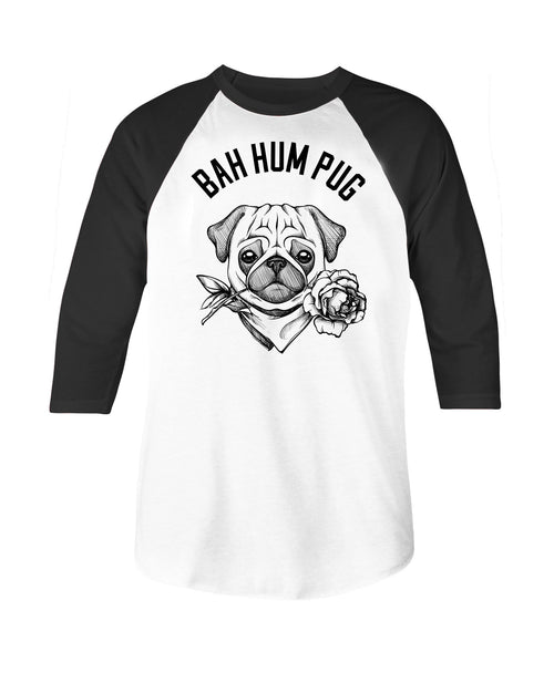 LIMITED EDITION! BAH HUM PUG Raglan Tee Available until Dec. 15th!