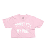 Donut Kill My Vibe - Pink Cropped Tee