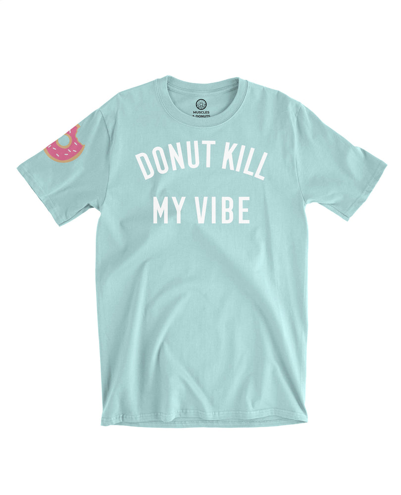 muscles and donuts donut kill my vibe icy blue mint blue tshirt tee