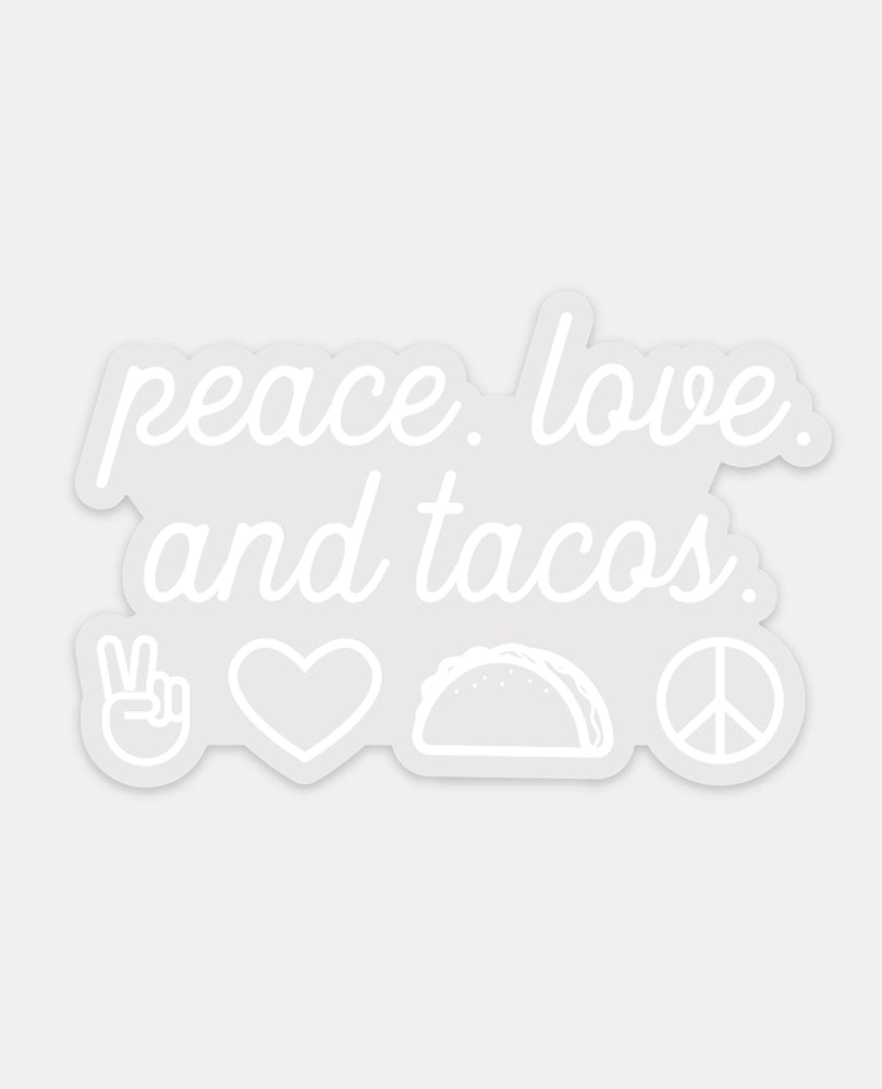 Peace. Love. & Taco Clear Sticker