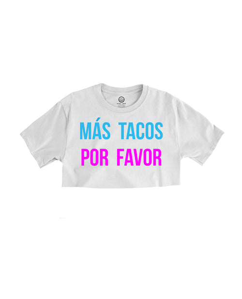 MÁS TACOS POR FAVOR! - Crop Top