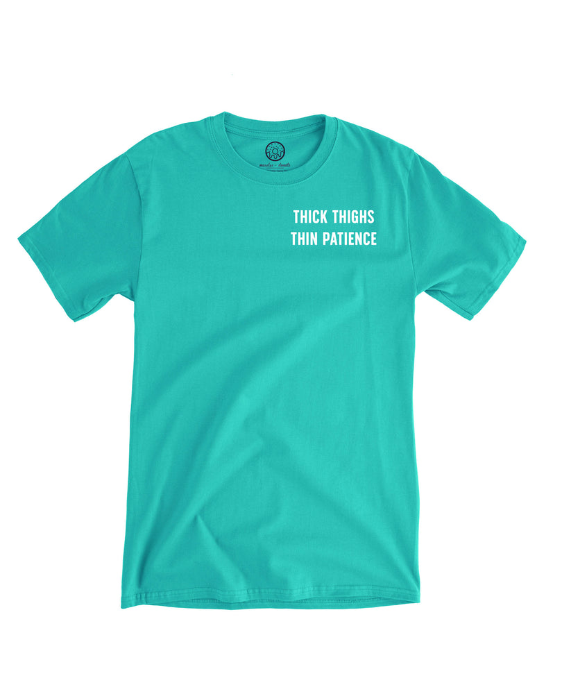 Aqua Tee - Thick thighs + Thin patience (Unisex Size)