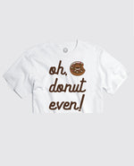 Oh, Donut Even! White Cropped Tee