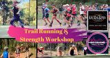 Trail Running & Strength Workshop